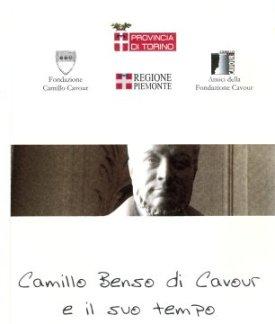 Camillo Benso di Cavour e il suo tempo